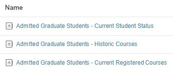 image of the three reports: Admitted Graduate Students: Current Student Status, Historic Courses, Current Registered Courses